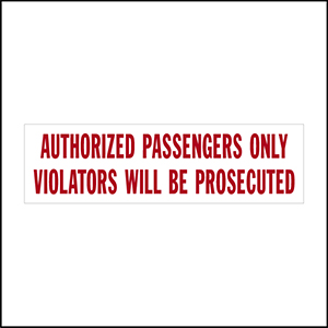 Authorized Passengers Only Violators Will Be Prosecuted