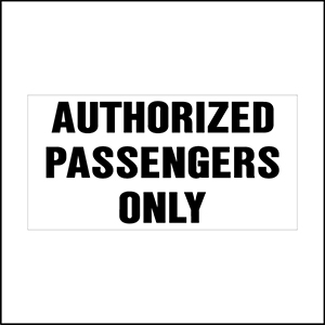 Authorized Passengers Only